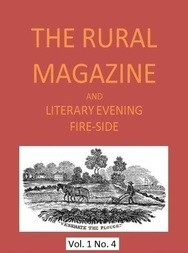 The Rural Magazine, and Literary Evening Fire-Side, Vol. 1 No. 4 (1820)