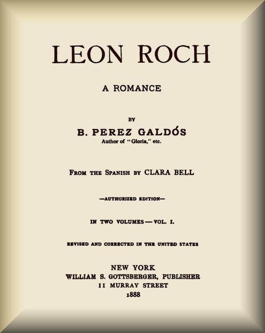 Leon Roch (vol. 1 of 2) A Romance
