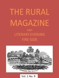 The Rural Magazine, and Literary Evening Fire-Side, Vol. 1 No. 9 (1820)