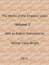 The Works of the Emperor Julian (Vol. 2 of 2)