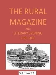 The Rural Magazine, and Literary Evening Fire-Side, Vol. 1 No. 12 (1820)