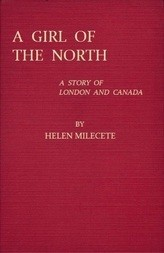 A Girl of the North A Story of London and Canada