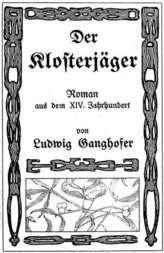 Der Klosterjaeger Roman aus dem XIV. Jahrhundert