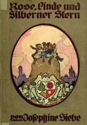 Rose, Linde und Silberner Stern Erzählung für die Jugend
