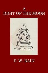 A Digit of the Moon A Hindoo Love Story