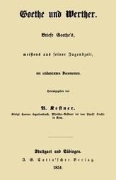 Goethe und Werther Briefe Goethe's, meistens aus seiner Jugendzeit