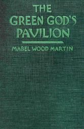 The Green God's Pavilion A novel of the Philippines