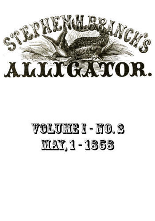 Stephen H. Branch's Alligator, Vol. 1 no. 2, May 1, 1858