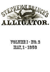 Stephen H. Branch's Alligator, Vol. 1 no. 2, May 1, 1858