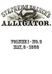 Stephen H. Branch's Alligator, Vol. 1 no. 3, May 8, 1858