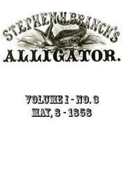 Stephen H. Branch's Alligator, Vol. 1 no. 3, May 8, 1858