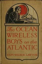 The Ocean Wireless Boys on the Atlantic