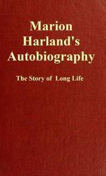 Marion Harland's Autobiography The Story of a Long Life