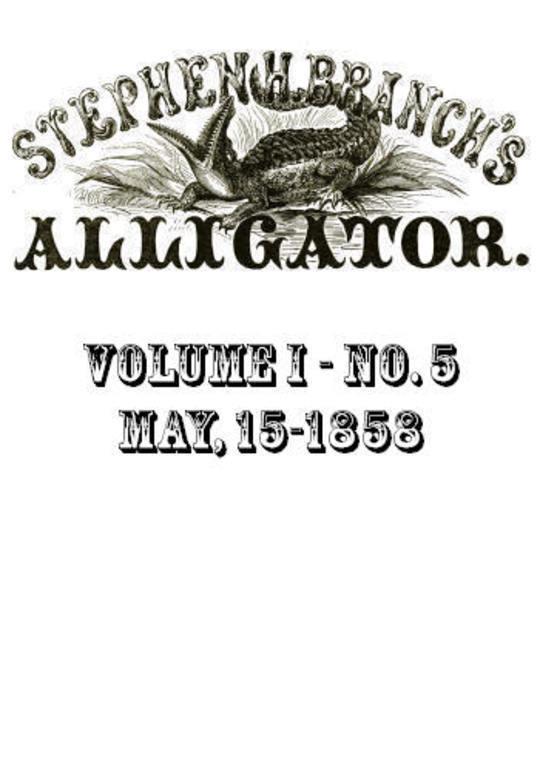 Stephen H. Branch's Alligator, Vol. 1 No. 5, May 22, 1858