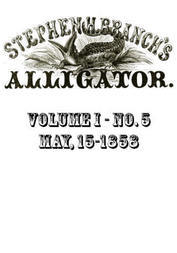 Stephen H. Branch's Alligator, Vol. 1 No. 5, May 22, 1858