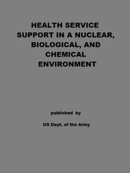 Health Service Support in a Nuclear, Biological, and Chemical Environment Tactics, Techniques, and Procedures