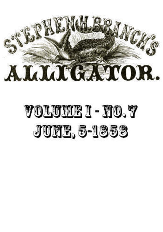 Stephen H. Branch's Alligator Vol. 1 no.7, June 5, 1858