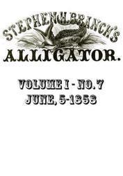 Stephen H. Branch's Alligator Vol. 1 no.7, June 5, 1858