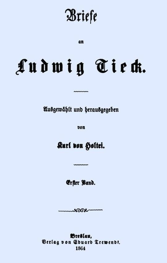 Briefe an Ludwig Tieck (1/4) Erster Band