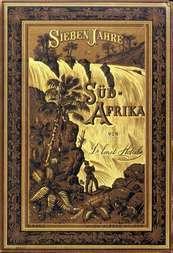 Sieben Jahre in Süd-Afrika. Zweiter Band. Erlebnisse, Forschungen und Jagden auf meinen Reisen von den Diamantenfeldern zum Zambesi (1872-1879)