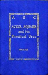 ABC of the Steel Square and its Uses