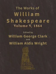 The Works of William Shakespeare [Cambridge Edition] [Vol. 5 of 9] I, II, and III King Henry Sixth; King Richard III; and two other related plays.