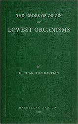 The modes of origin of lowest organisms including a discussion of the experiments of M. Pasteur