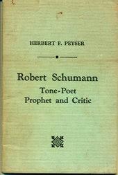 Robert Schumann Tone-Poet, Prophet and Critic
