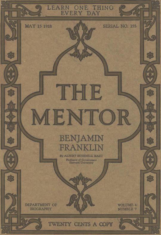 The Mentor: Benjamin Franklin, Vol. 6, Num. 7, Serial No. 155, May 15, 1918
