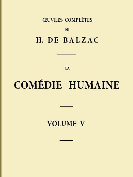 La Comédie humaine, Volume 5 Scènes de la vie de Province - Tome I