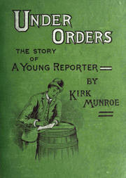 Under Orders The story of a young reporter