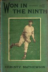 Won in the Ninth The first of a series of stories for boys on sports to be known as The Matty Books