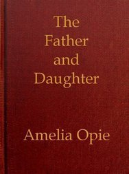 The Father and Daughter A Tale, in Prose