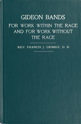 Gideon Bands for work within the race and for work without the race a message to the colored people of the United States