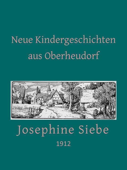 Neue Kindergeschichten aus Oberheudorf Fünfzehn heitere Erzählungen