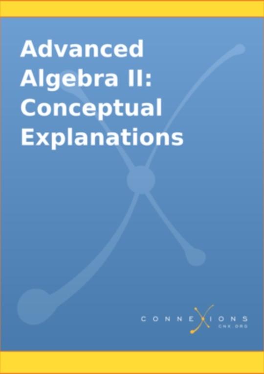 Advanced Algebra II: Conceptual Explanations