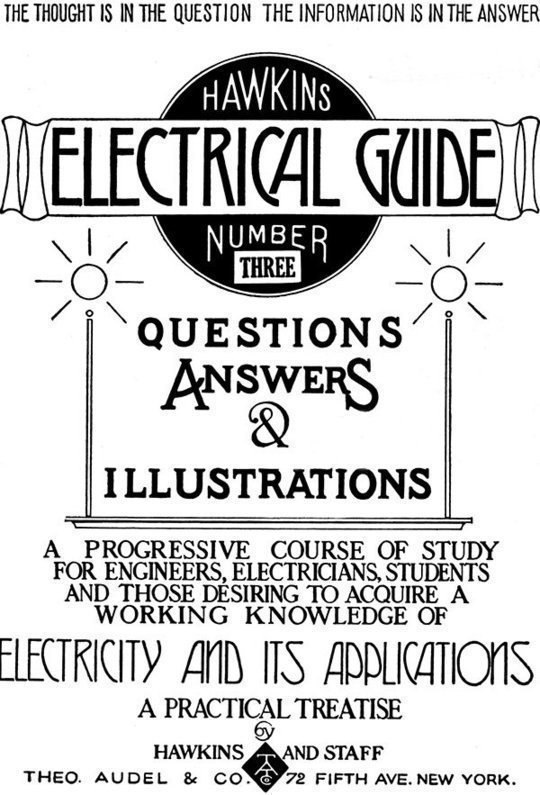 Hawkins Electrical Guide v. 3 (of 10) Questions, Answers, & Illustrations, A progressive course of study for engineers, electricians, students and those desiring to a