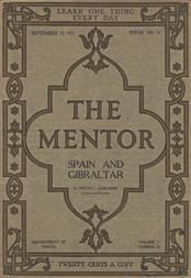The Mentor: Spain and Gibraltar, Vol. 1, Num. 31, Serial No. 31, September 15, 1913
