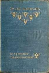 By Far Euphrates A Tale