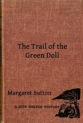 The Trail of the Green Doll A Judy Bolton Mystery