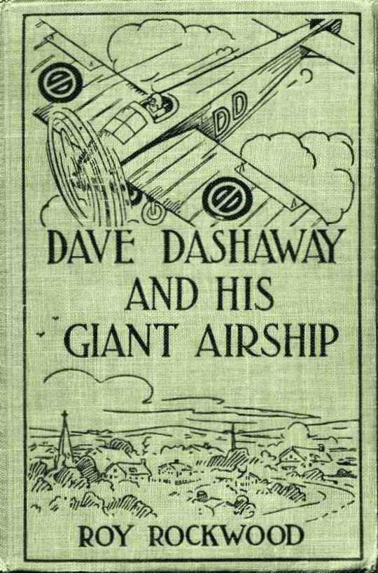 Dave Dashaway and His Giant Airship or, A Marvellous Trip Across the Atlantic