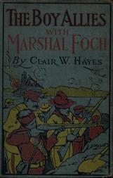 The Boy Allies with Marshal Foch or, The Closing Days of the Great World War