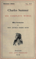 Charles Sumner; his complete works, volume 14 (of 20)