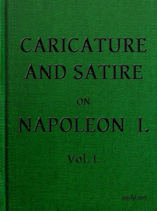 English Caricature and Satire on Napoleon I. Volume I (of 2)