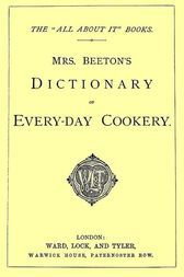 """Mrs. Beeton's Dictionary of Every-Day Cookery The """"All About It"""" Books"""