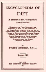 Encyclopedia of Diet, Vol. 3 (of 5) A Treatise on the Food Question