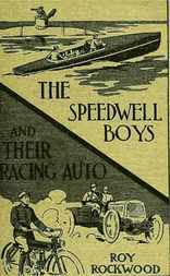 The Speedwell Boys and Their Racing Auto Or A Run for the Golden Cup
