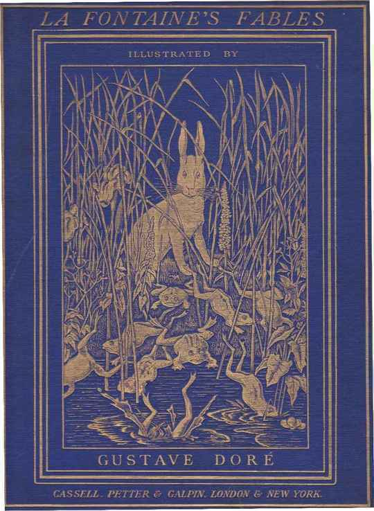 The Fables of La Fontaine Translated into English Verse by Walter Thornbury and Illustrated by Gustave Doré