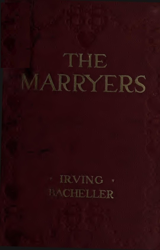 The Marryers A History Gathered from a Brief of The Honorable Socrates Potter