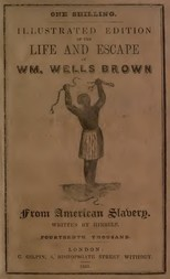 Illustrated Edition of the Life and Escape of Wm. Wells Brown from American Slavery Written by Himself